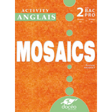 2nde Bac Pro  - Activity book - Anglais - Mosaics